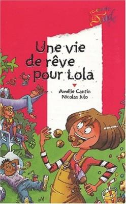 """Afficher """"Une vie de rêve pour Lola"""""""