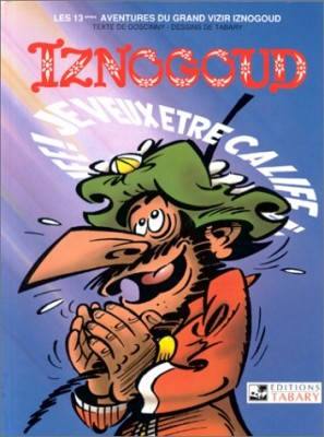 "Afficher ""Les aventures du grand vizir Iznogoud n° 13 Je veux être calife"""