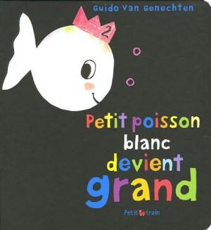 """Afficher """"Petit poisson blanc devient grand"""""""