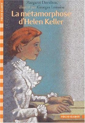 "Afficher ""La métamorphose d'Helen Keller"""