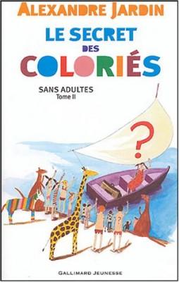 """Afficher """"Sans adultes n° 2 Le Secret des coloriés"""""""