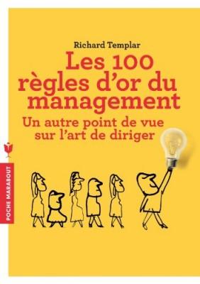 vignette de 'Les 100 règles d'or du management (Richard Templar)'