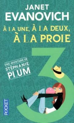 """Afficher """"Une aventure de Stéphanie Plum n° 3À la une, à la deux, à la proie"""""""