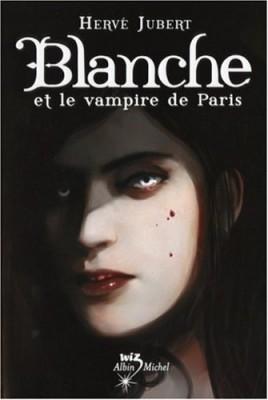 """Afficher """"Blanche n° 3 Blanche et le vampire de Paris"""""""