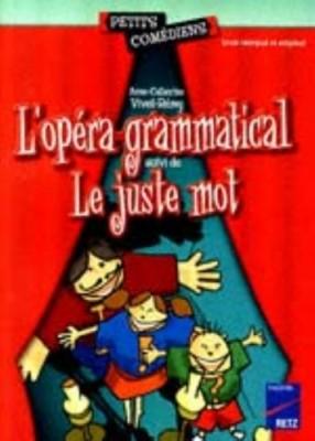 """Afficher """"L'opéra grammatical ; suivi de Le juste mot"""""""