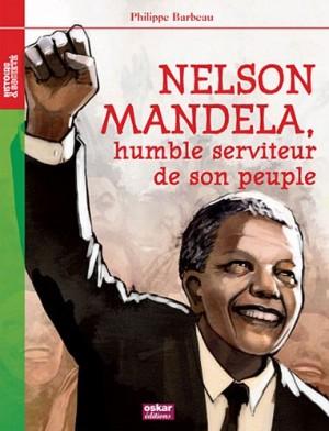 """Afficher """"Nelson Mandela, humble serviteur de son peuple"""""""