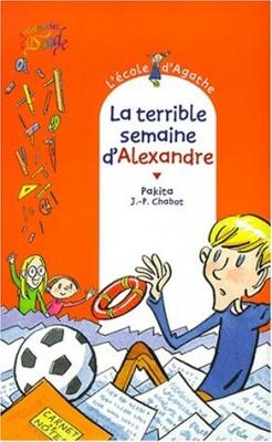 """Afficher """"L'école d'Agathe n° 11 La terrible semaine d'Alexandre"""""""