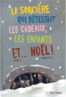 """Afficher """"La Sorcière qui détestait les cadeaux, les enfants... et Noël"""""""