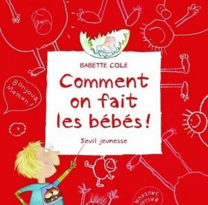 vignette de 'Comment on fait les bébés ! (Babette Cole)'