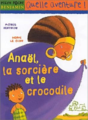 """Afficher """"Anaël, la sorcière et le crocodile"""""""