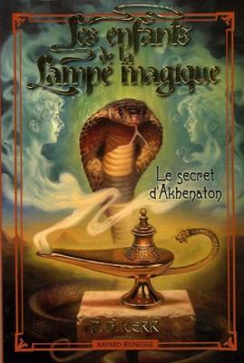 """Afficher """"Les enfants de la lampe magique Le secret d'Akhenaton"""""""