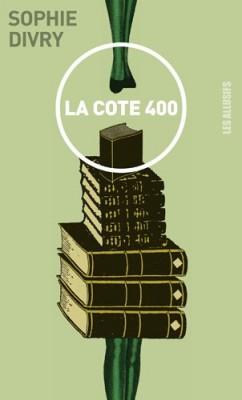 vignette de 'La cote 400 (Sophie Divry)'