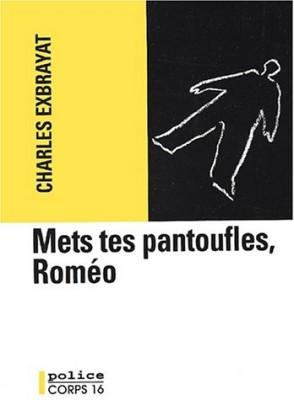 """Afficher """"Mets tes pantoufles, Roméo"""""""