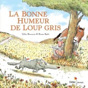 vignette de 'La bonne humeur de Loup gris (Gilles Bizouerne)'
