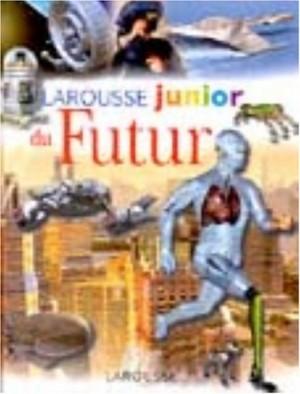 """Afficher """"Le Larousse junior du futur"""""""