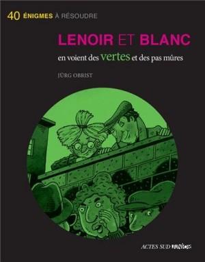 """Afficher """"Les enquêtes de Lenoir et Blanc Lenoir et Blanc en voient des vertes et des pas mûres"""""""