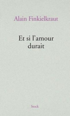 vignette de 'Et si l'amour durait (Alain Finkielkraut)'