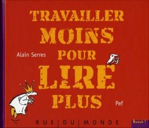 """Afficher """"Travailler moins pour lire plus"""""""