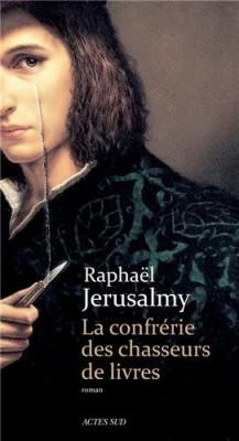 vignette de 'La confrérie des chasseurs de livres (Raphaël Jérusalmy)'