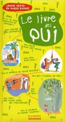 """Afficher """"Le livre des qui"""""""