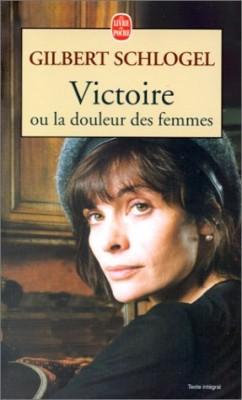 vignette de 'Victoire ou la douleur des femmes (Gilbert Schlogel)'
