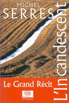 vignette de 'L'incandescent (Michel Serres)'