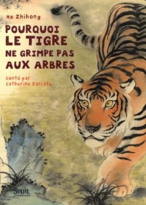"""Afficher """"Pourquoi le tigre ne grimpe pas aux arbres ?"""""""