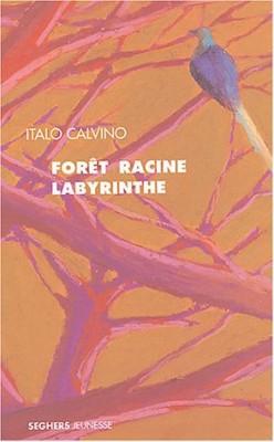 """Afficher """"Forêt, racine, labyrinthe"""""""