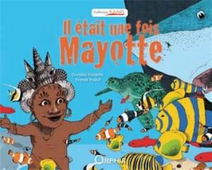 """Afficher """"Il était une fois Mayotte"""""""