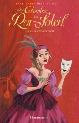 """Afficher """"Les colombes du Roi-Soleil n° 9 Olympe comédienne"""""""