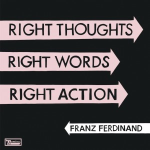 vignette de 'Right thoughts, right words, right action (Franz Ferdinand)'