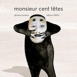 vignette de 'Monsieur cent têtes (Ghislaine Herbéra)'