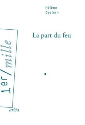 vignette de 'La part du feu (Hélène Gestern)'