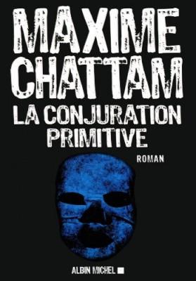 vignette de 'La conjuration primitive (Maxime Chattam)'