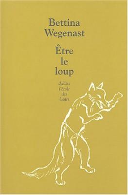 """Afficher """"Etre le loup"""""""