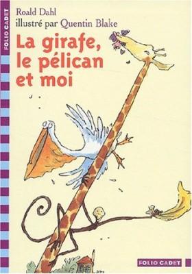 """Afficher """"La girafe, le pélican et moi"""""""