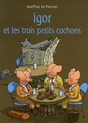"""Afficher """"Igor et les trois petits cochons"""""""