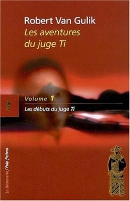"""Afficher """"Les aventures du Juge Ti n° 1 Les débuts du juge Ti"""""""