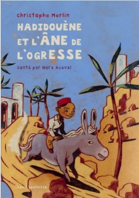 """Afficher """"Hadidouène et l'âne de l'ogresse"""""""