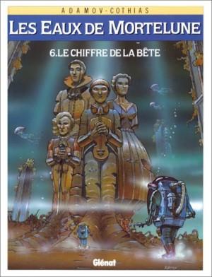 """Afficher """"Les Eaux de Mortelune n° 6 Le Chiffre de la bête"""""""