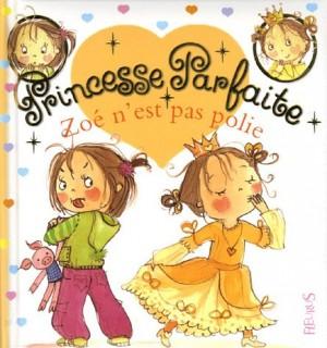 """Afficher """"Princesse parfaite n° 6Zoé n'est pas polie"""""""