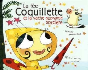 """Afficher """"La fée CoquilletteLa fée Coquillette et la vache apprentie sorcière"""""""