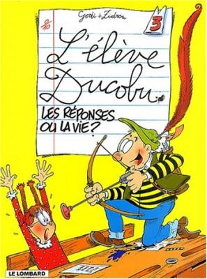"""Afficher """"L'élève Ducobu n° 3 Les réponses ou la vie ?"""""""