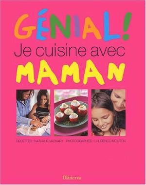 """Afficher """"Génial ! Je cuisine avec maman"""""""