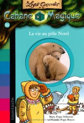"""Afficher """"Les carnets de la cabane magique n° 14La vie au pôle Nord"""""""
