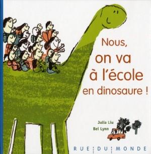 """Afficher """"Nous, on va à l'école en dinosaure !"""""""
