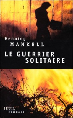 """Afficher """"Le guerrier solitaire"""""""