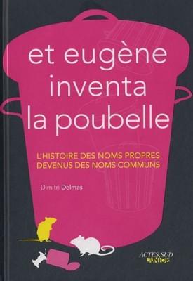 """Afficher """"Et Eugène inventa la poubelle"""""""