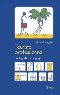 vignette de 'Touriste professionnel (Vincent Noyoux)'
