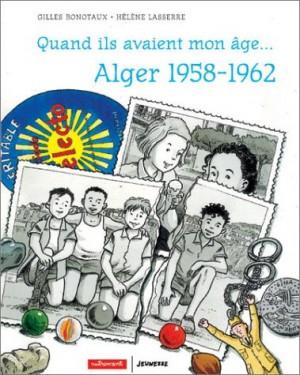 """Afficher """"Quand ils avaient mon âge ... Il y avait parfois des nuages sur Alger"""""""